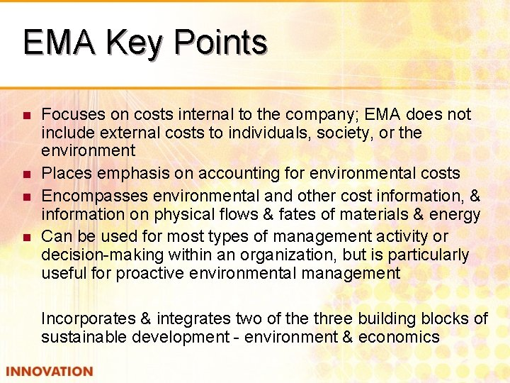 EMA Key Points n n Focuses on costs internal to the company; EMA does