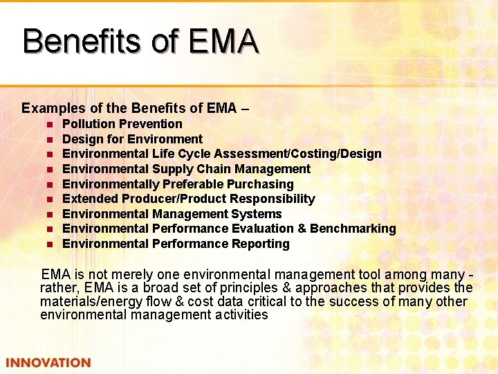 Benefits of EMA Examples of the Benefits of EMA – n n n n