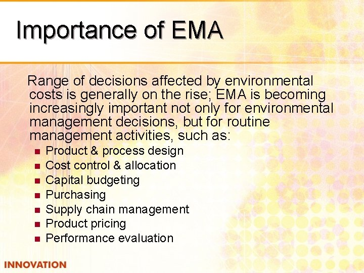 Importance of EMA Range of decisions affected by environmental costs is generally on the