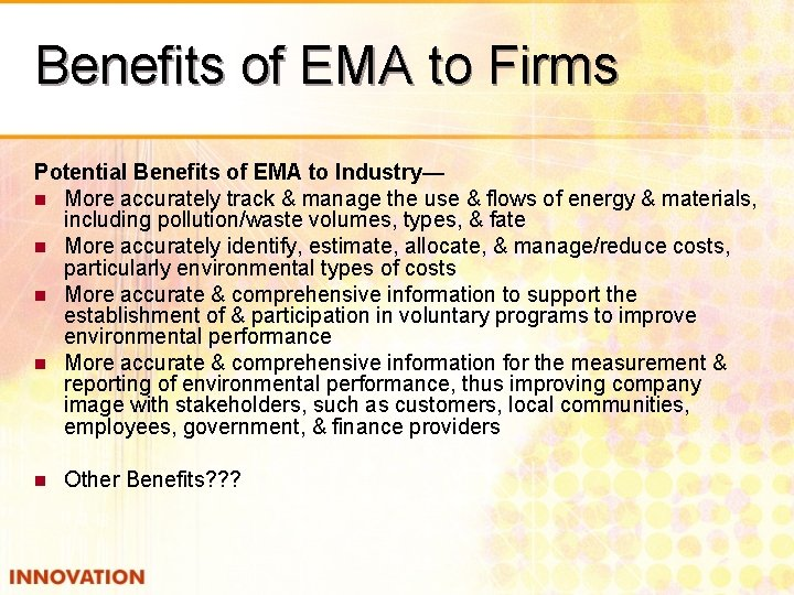 Benefits of EMA to Firms Potential Benefits of EMA to Industry— n More accurately
