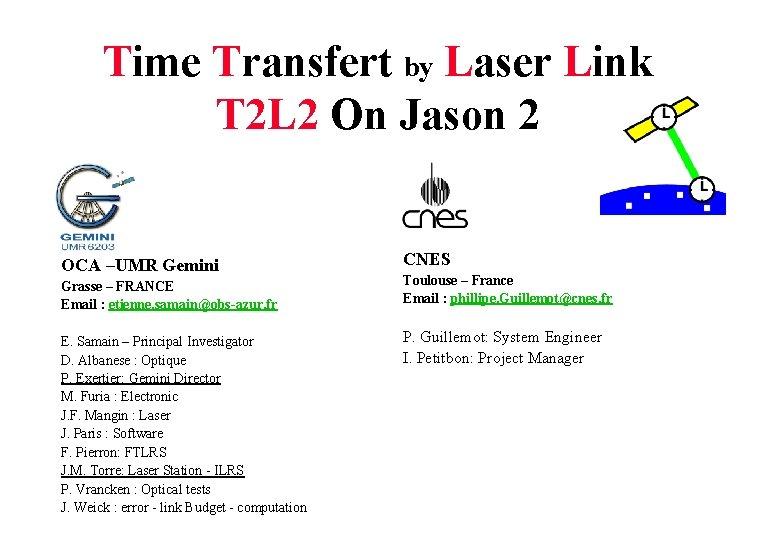 Time Transfert by Laser Link T 2 L 2 On Jason 2 OCA –UMR