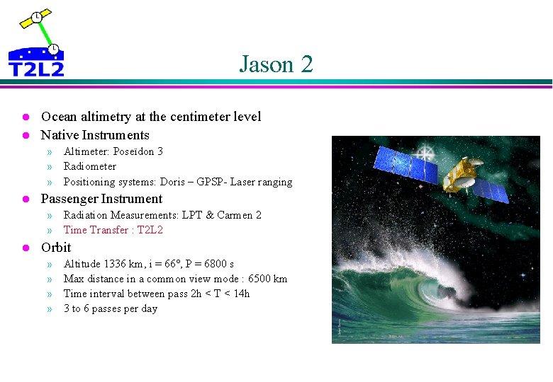 Jason 2 l l Ocean altimetry at the centimeter level Native Instruments » Altimeter: