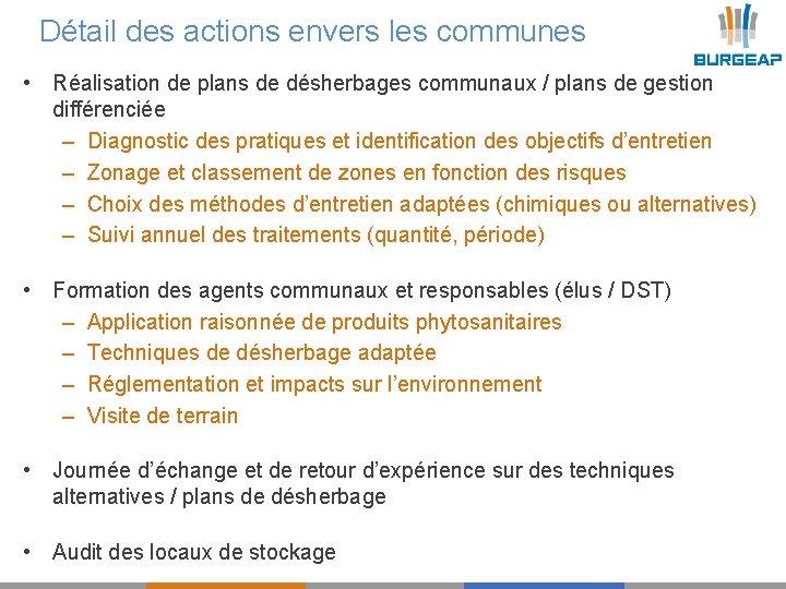 Détail des actions envers les communes • Réalisation de plans de désherbages communaux /