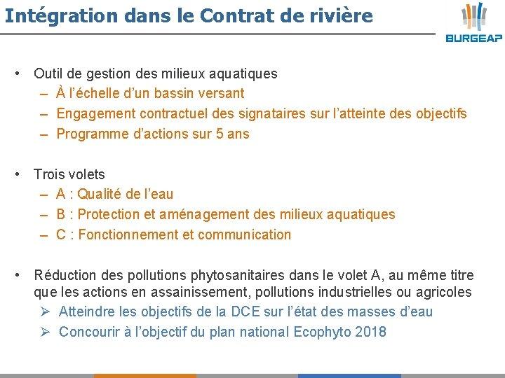 Intégration dans le Contrat de rivière • Outil de gestion des milieux aquatiques –