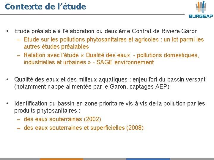 Contexte de l'étude • Etude préalable à l'élaboration du deuxième Contrat de Rivière Garon