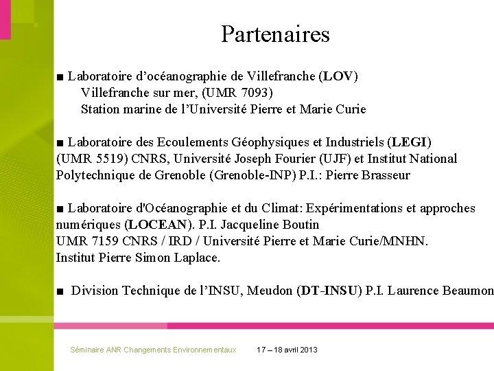 Partenaires ■ Laboratoire d'océanographie de Villefranche (LOV) Villefranche sur mer, (UMR 7093) Station marine
