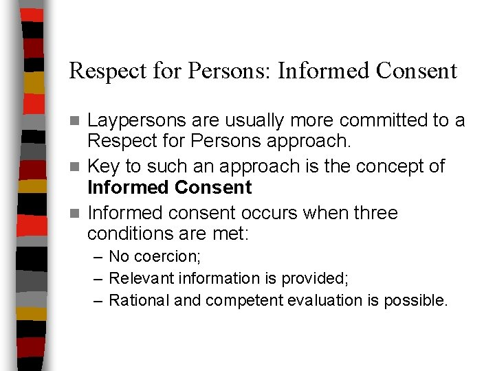 Respect for Persons: Informed Consent Laypersons are usually more committed to a Respect for