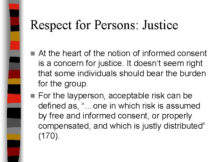 Respect for Persons: Justice At the heart of the notion of informed consent is