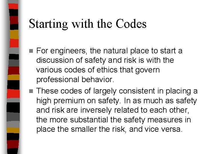Starting with the Codes For engineers, the natural place to start a discussion of