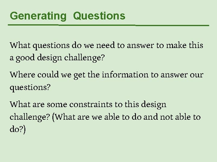 Generating Questions What questions do we need to answer to make this a good