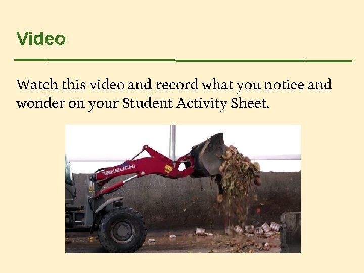 Video Watch this video and record what you notice and wonder on your Student