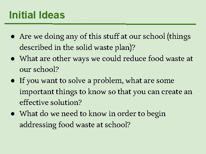 Initial Ideas ● Are we doing any of this stuff at our school (things