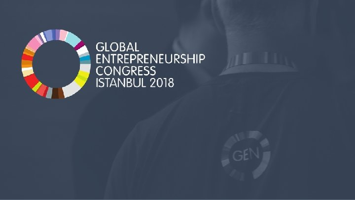 3/10/2021 Global Entrepreneurship Congress 2018 | Istanbul, Turkey 27