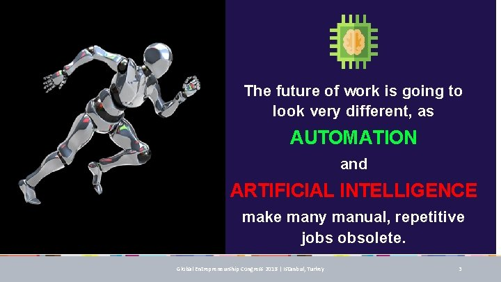 The future of work is going to look very different, as AUTOMATION and ARTIFICIAL