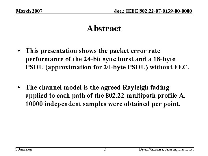March 2007 doc. : IEEE 802. 22 -07 -0139 -00 -0000 Abstract • This