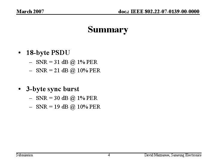 March 2007 doc. : IEEE 802. 22 -07 -0139 -00 -0000 Summary • 18