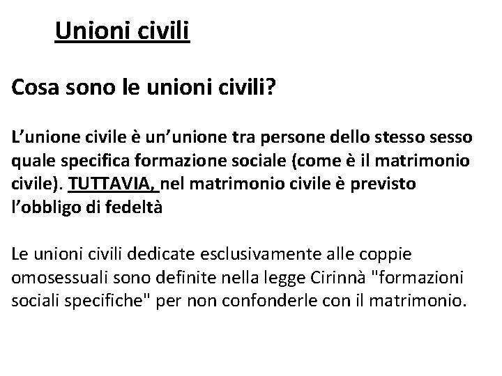 Unioni civili Cosa sono le unioni civili? L'unione civile è un'unione tra persone dello