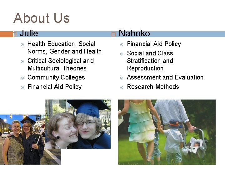 About Us Julie Health Education, Social Norms, Gender and Health Critical Sociological and Multicultural