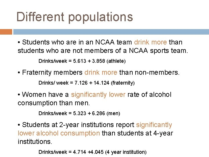 Different populations • Students who are in an NCAA team drink more than students