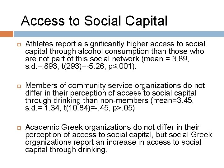 Access to Social Capital Athletes report a significantly higher access to social capital through