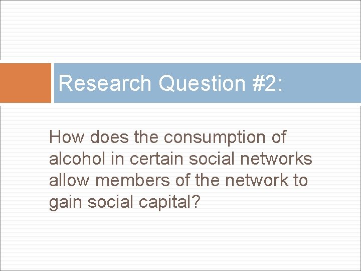 Research Question #2: How does the consumption of alcohol in certain social networks allow