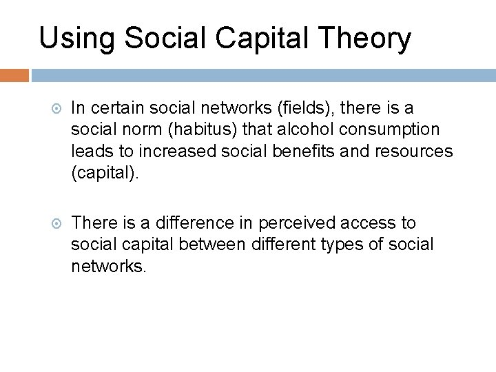 Using Social Capital Theory In certain social networks (fields), there is a social norm