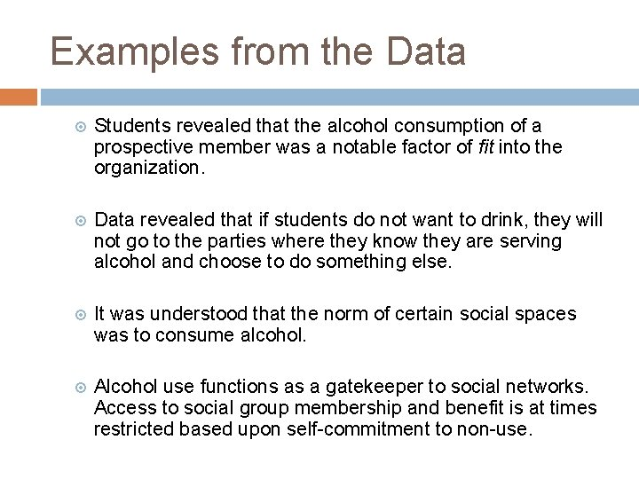 Examples from the Data Students revealed that the alcohol consumption of a prospective member