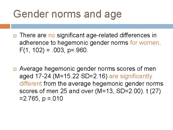 Gender norms and age There are no significant age-related differences in adherence to hegemonic
