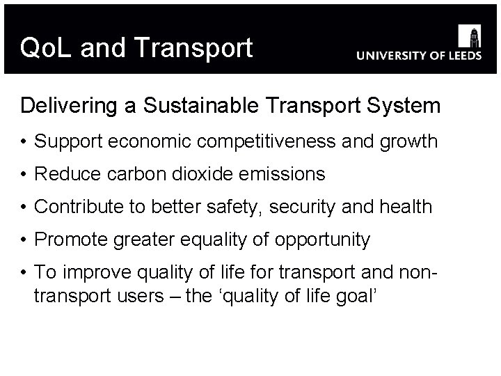 Qo. L and Transport Delivering a Sustainable Transport System • Support economic competitiveness and
