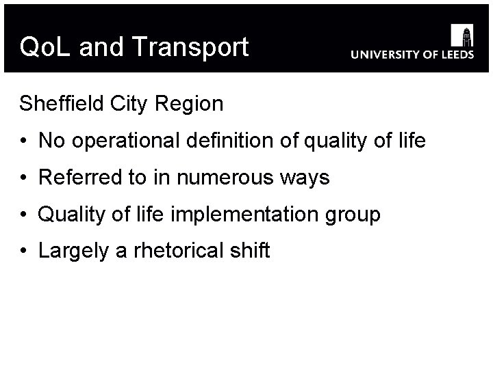 Qo. L and Transport Sheffield City Region • No operational definition of quality of