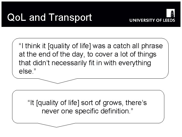 """Qo. L and Transport """"I think it [quality of life] was a catch all"""