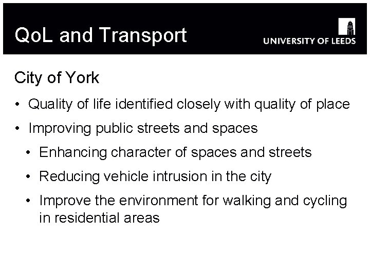 Qo. L and Transport City of York • Quality of life identified closely with
