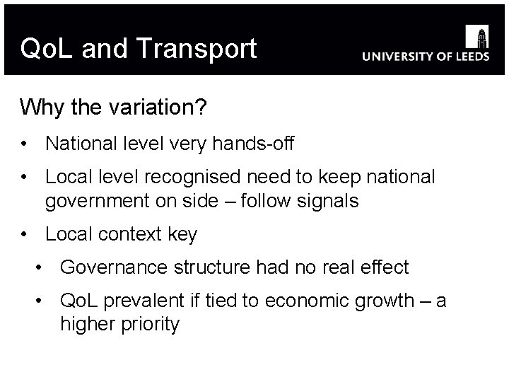 Qo. L and Transport Why the variation? • National level very hands-off • Local