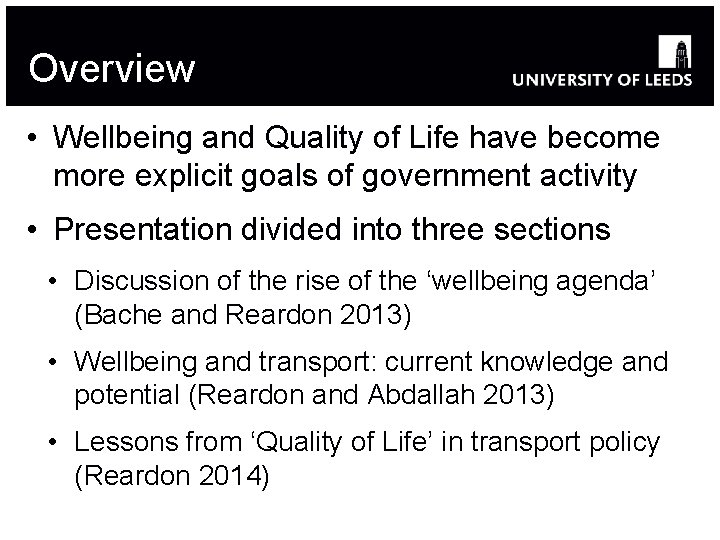 Overview • Wellbeing and Quality of Life have become more explicit goals of government