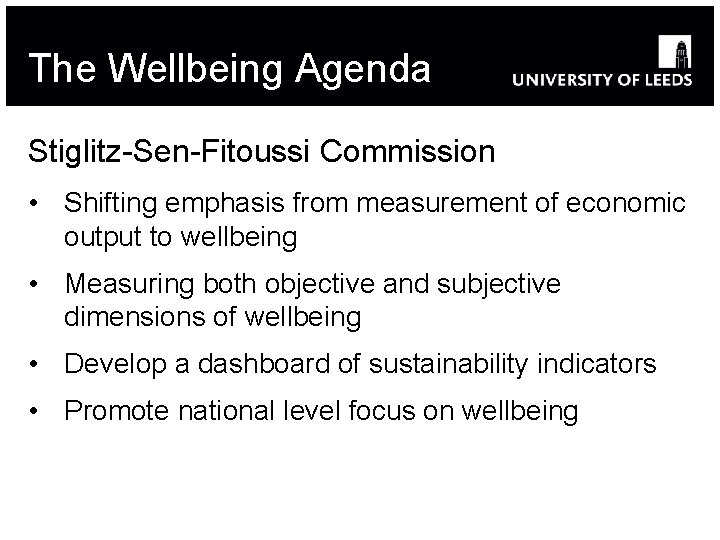 The Wellbeing Agenda Stiglitz-Sen-Fitoussi Commission • Shifting emphasis from measurement of economic output to