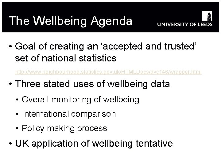 The Wellbeing Agenda • Goal of creating an 'accepted and trusted' set of national