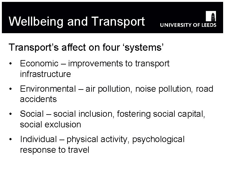 Wellbeing and Transport's affect on four 'systems' • Economic – improvements to transport infrastructure