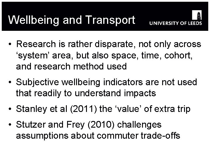 Wellbeing and Transport • Research is rather disparate, not only across 'system' area, but