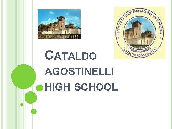 CATALDO AGOSTINELLI HIGH SCHOOL