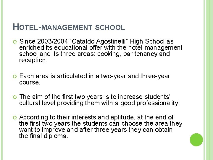 """HOTEL-MANAGEMENT SCHOOL Since 2003/2004 """"Cataldo Agostinelli"""" High School as enriched its educational offer with"""