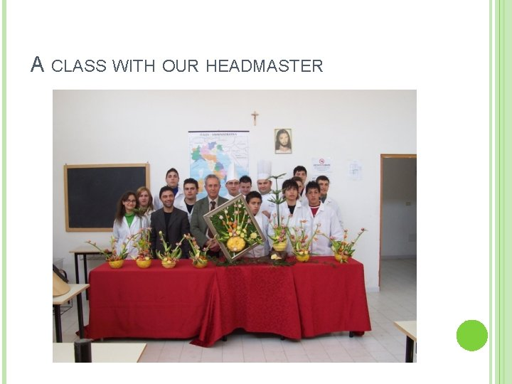 A CLASS WITH OUR HEADMASTER