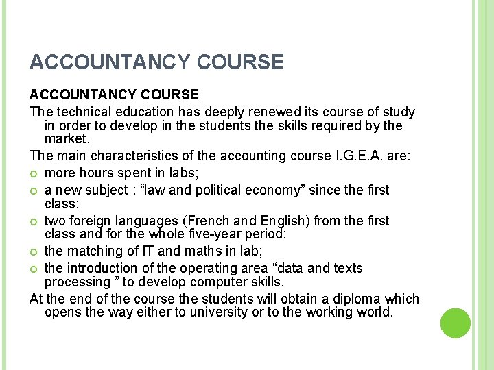 ACCOUNTANCY COURSE The technical education has deeply renewed its course of study in order