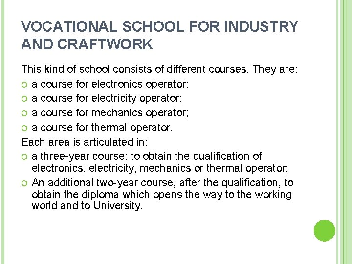 VOCATIONAL SCHOOL FOR INDUSTRY AND CRAFTWORK This kind of school consists of different courses.