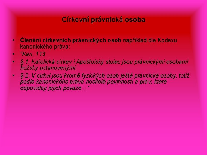 Církevní právnická osoba • Členění církevních právnických osob například dle Kodexu kanonického práva: •