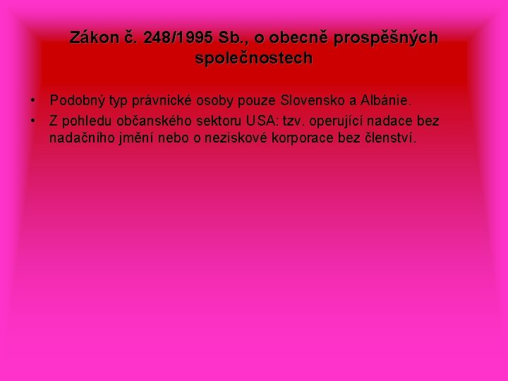 Zákon č. 248/1995 Sb. , o obecně prospěšných společnostech • Podobný typ právnické osoby