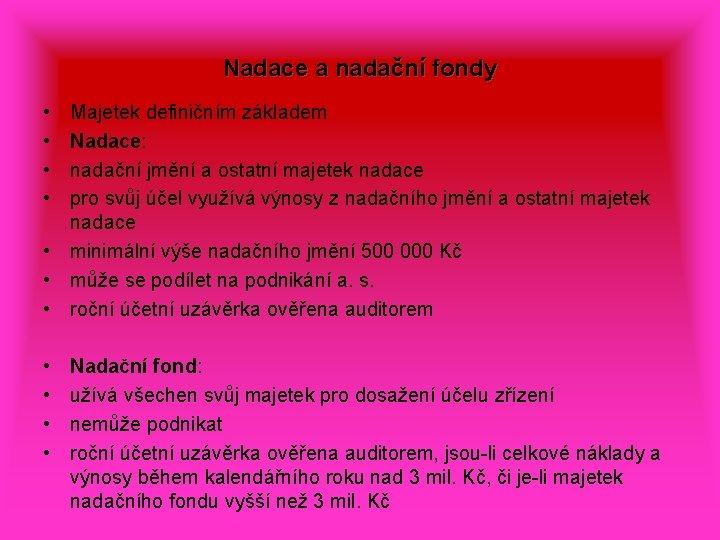 Nadace a nadační fondy • • Majetek definičním základem Nadace: nadační jmění a ostatní