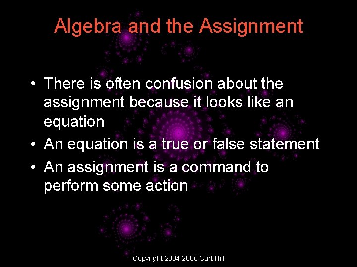 Algebra and the Assignment • There is often confusion about the assignment because it