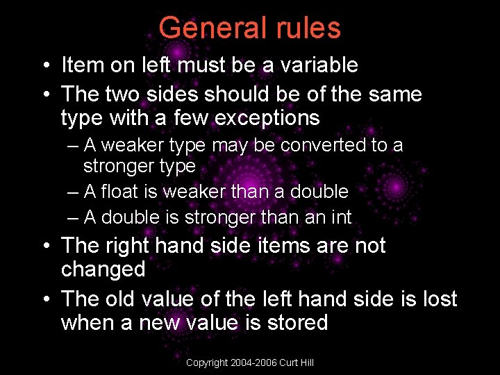 General rules • Item on left must be a variable • The two sides