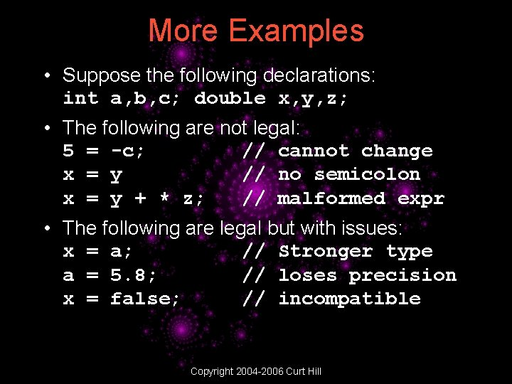 More Examples • Suppose the following declarations: int a, b, c; double x, y,