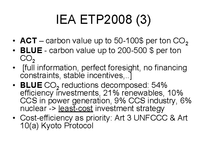 IEA ETP 2008 (3) • ACT – carbon value up to 50 -100$ per